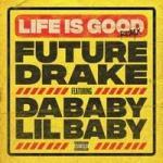Future ft Drake, DaBaby & Lil Baby - Life Is Good (Remix) (Lyrics)
