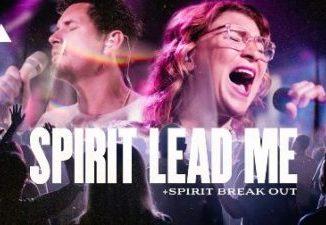 Stream Influence Music & Michael Ketterer Spirit Lead Me / Spirit Break Out Music Video Mp4 Download feat Kim Walker Smith