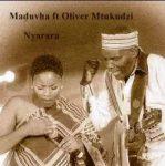 Maduvha ft Oliver Mtukudzi - Nyara