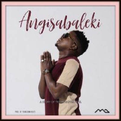 MarazA Angisabaleki Music Mp3 Download Song