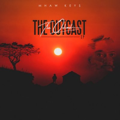 Mhaw Keys The Outcast Full EP Zip Download Complete Tracklist