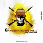 Pablo Le Bee - Gangster MusiQ Vol.01 (Road To Gangster MusiQ Ep 2)