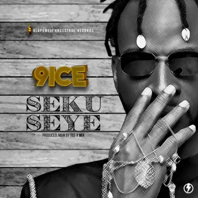 9ice Seku Seye Music Mp3 Download
