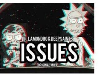 Dr. Lamondro & DeepSaints Issues Mp3 Download