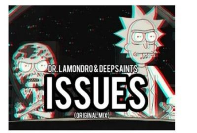 Dr. Lamondro & DeepSaints Issues Mp3 Download