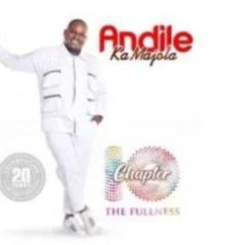 Andile KaMajola Chapter 10 Full Album Zip Download
