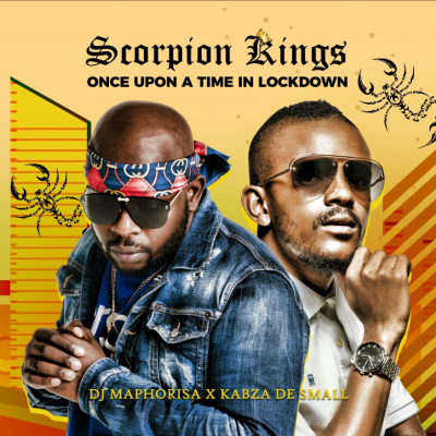 DJ Maphorisa & Kabza De Small (Scorpion Kings) Once Upon A Time In Lockdown Full EP Zip Download Complete Tracklist