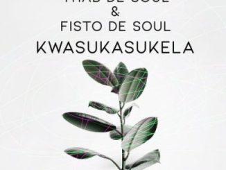 Thab De Soul & Fisto De Soul Kwasukasukela