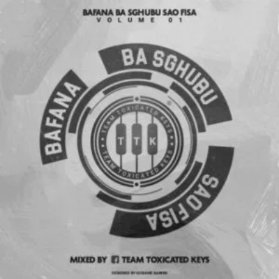 Toxicated Keys Bafana Ba Sghubu Sao Fisa Vol. 1 Music Mp3 Download