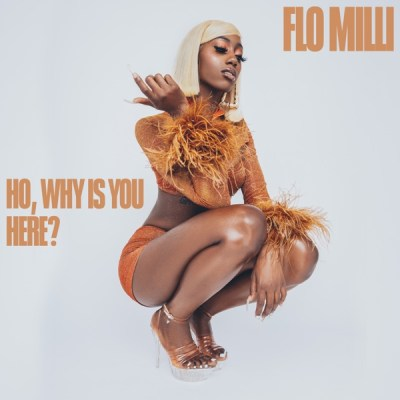Flo Milli Ho why is you here Full Album Zip File Download & Tracklist Stream