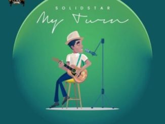 Solidstar My Turn Full Ep Zip Free Download Complete Tracklist
