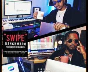 B3nchMarQ Swipe Mp3 Download