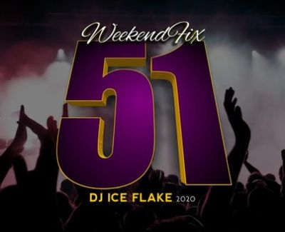 DJ Ice Flake WeekendFix 51 Mp3 Download