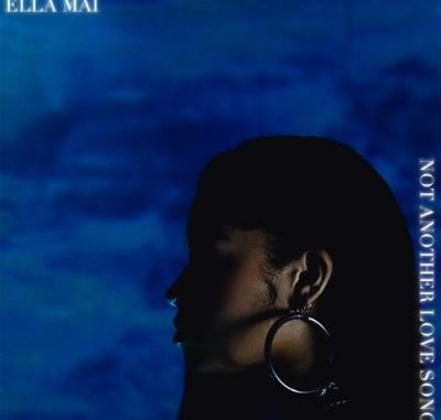 Ella Mai Not Another Love Song Mp3 Download