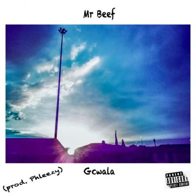 Mr Beef Gcwala Mp3 Download