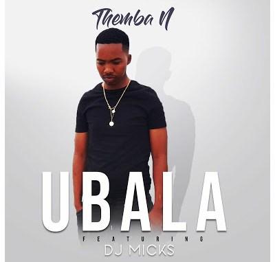 Themba N Ubala Mp3 Download