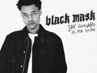 Jay Gwuapo Black Mask Mp3 Download