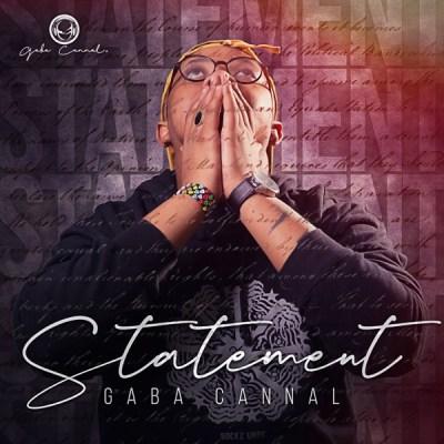 Gaba Cannal Statement Album Download