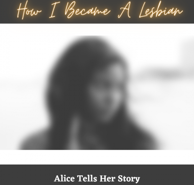 How I Became A Lesbian