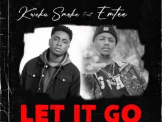 Kweku Smoke Let It Go Mp3 Download