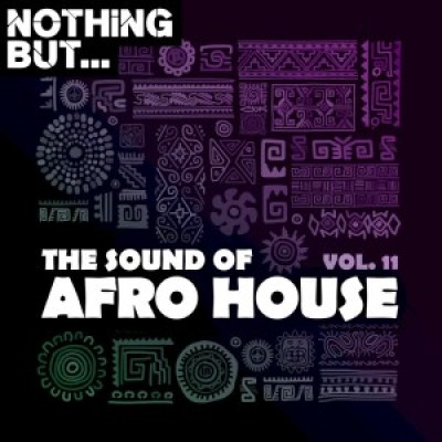 Nothing But The Sound of Afro House Vol. 11 Album