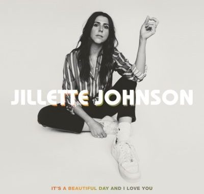 Jillette Johnson It's a Beautiful Day and I Love You Album