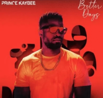 Prince Kaybee Better Days Album Download