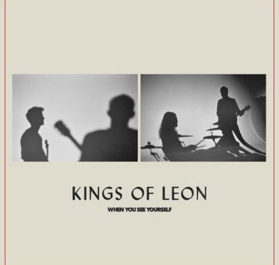Kings of Leon When You See Yourself Album Download