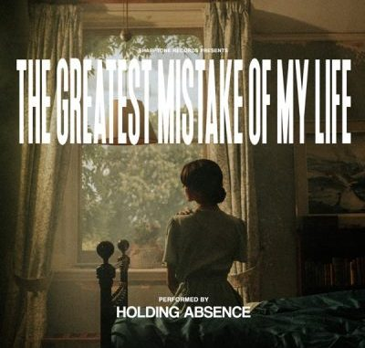 Holding Absence The Greatest Mistake of My Life Album Download
