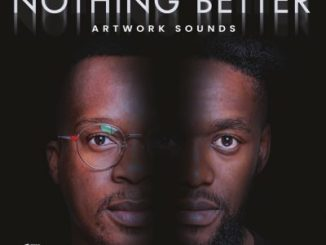 Artwork Sounds Nothing Better Album Download