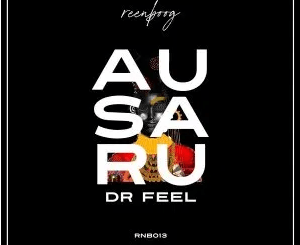 Dr Feel Ausaru EP Download