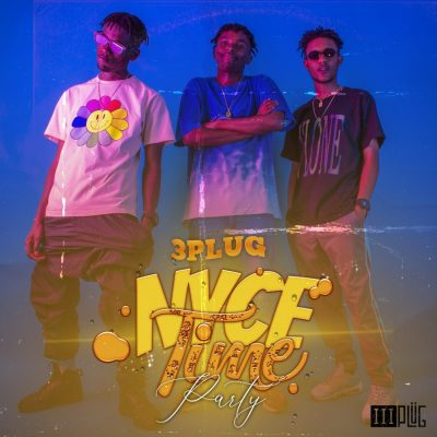 3 Plug Nyce Time Party MP3 Download
