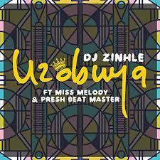 DJ Zinhle Uzobuya MP3 Download
