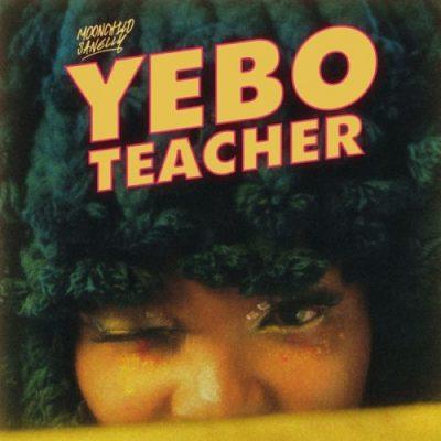 Moonchild Sanelly Yebo Teacher MP3 Download