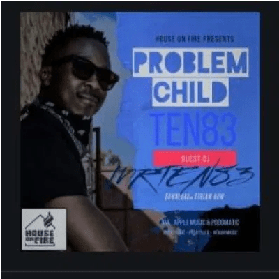 Problem Child Ten83 House On Fire Deep Sessions 29 Mixtape Download