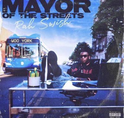 Rah Swish Mayor Of the Streets Album Download