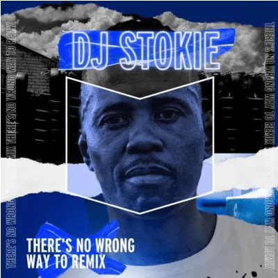 DJ Stokie There's No Wrong Way To Remix EP Download