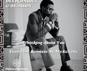 Deepconsoul & Dearson Thinking About You EP Download