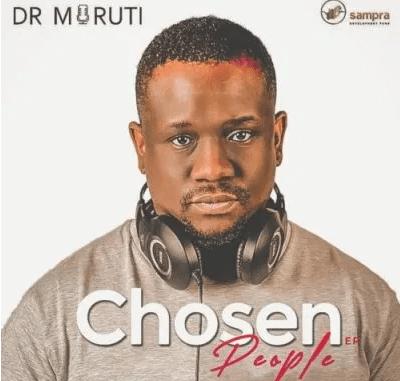 Dr Moruti Chosen People EP Download