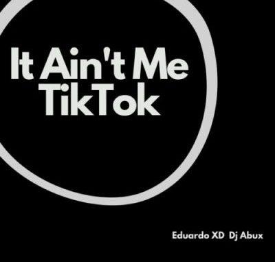 Eduardo XD ft DJ Abux - It Ain't Me TikTok (Remix)