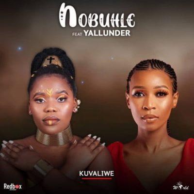 Nobuhle ft Yallunder – Kuvaliwe