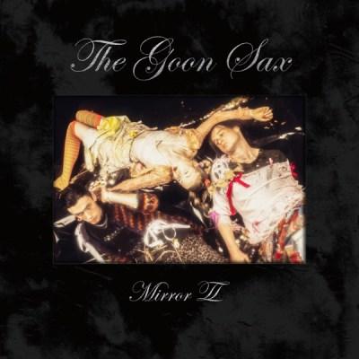 The Goon Sax Mirror II Album Download