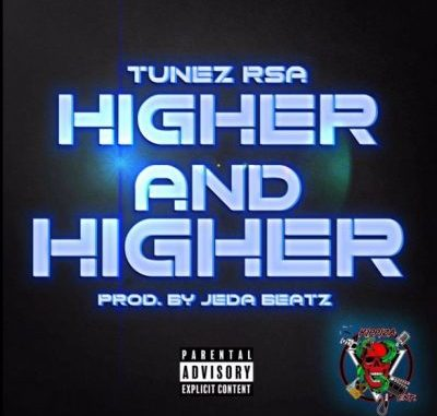 """Tunez RSA Higher and Higher: South African talented rapper Tunez RSA released an amazing brand new track titled """"Higher and Higher"""""""