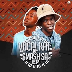 Vocal kat Vocal kat & Smash Sa EP Download