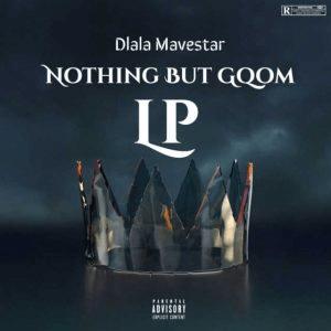 Dlala Mavestar Nothing But Gqom Album Download