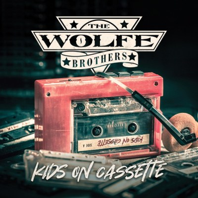 The Wolfe Brothers Kids On Cassette Album Download