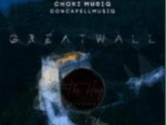 Choki Musiq Great Wall Of China MP3 Download