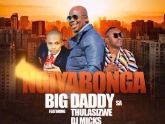 Big Daddy SA Ngiyabonga Mp3 Download