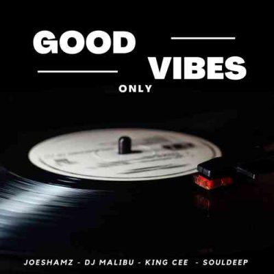 Joeshamz Good Vibes Only MP3 Download