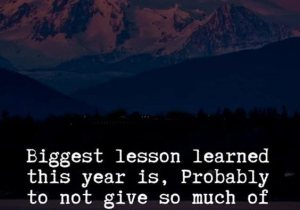 Biggest Lesson Learn this Year- Brilliant Life Lesson Quotes